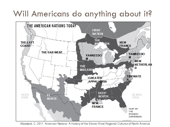 Will Americans do anything about it? FIRST NATION THE MIDLANDS THE LEFT COAST THE