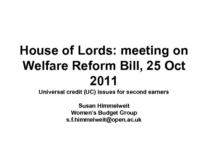 House of Lords: meeting on Welfare Reform Bill, 25 Oct 2011 Universal credit (UC)