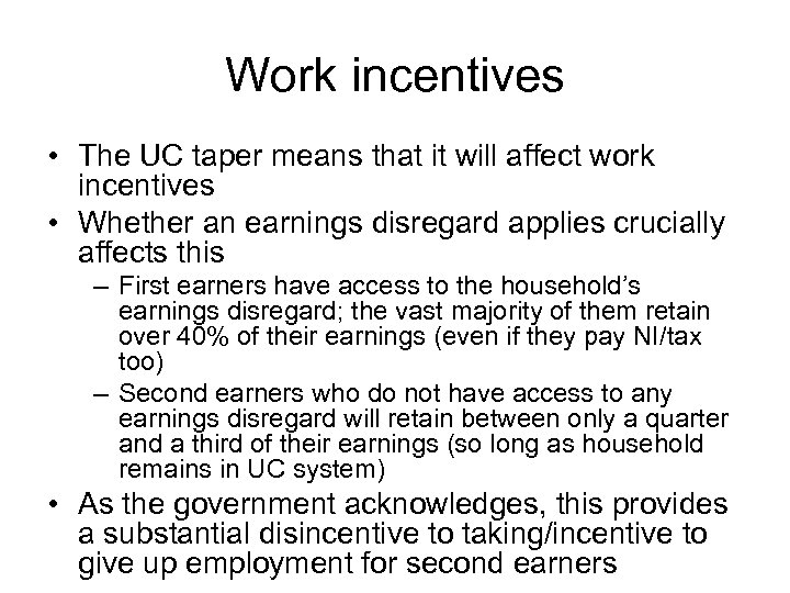 Work incentives • The UC taper means that it will affect work incentives •