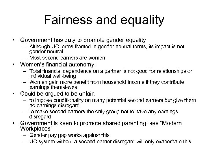 Fairness and equality • Government has duty to promote gender equality – Although UC