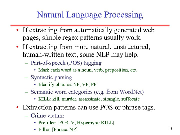 Natural Language Processing • If extracting from automatically generated web pages, simple regex patterns