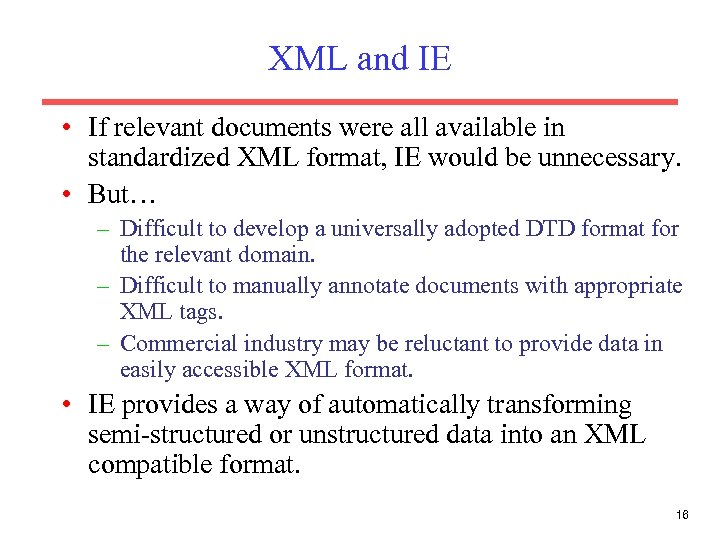 XML and IE • If relevant documents were all available in standardized XML format,