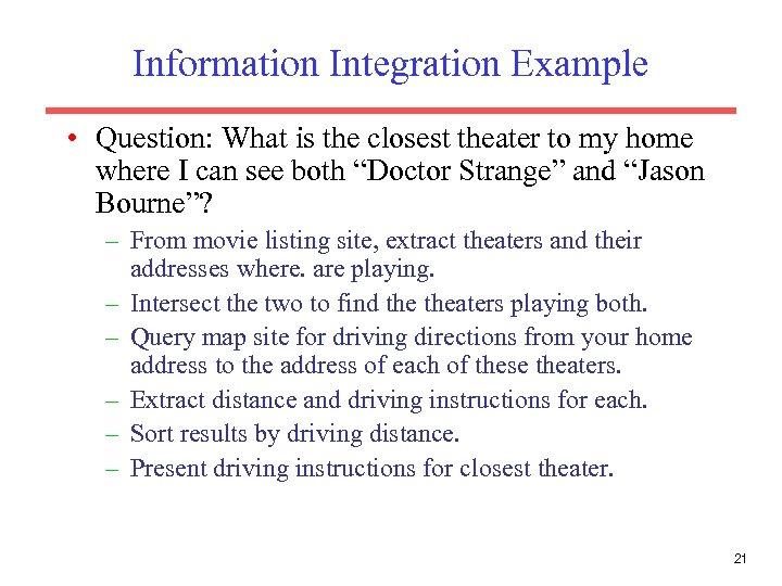 Information Integration Example • Question: What is the closest theater to my home where