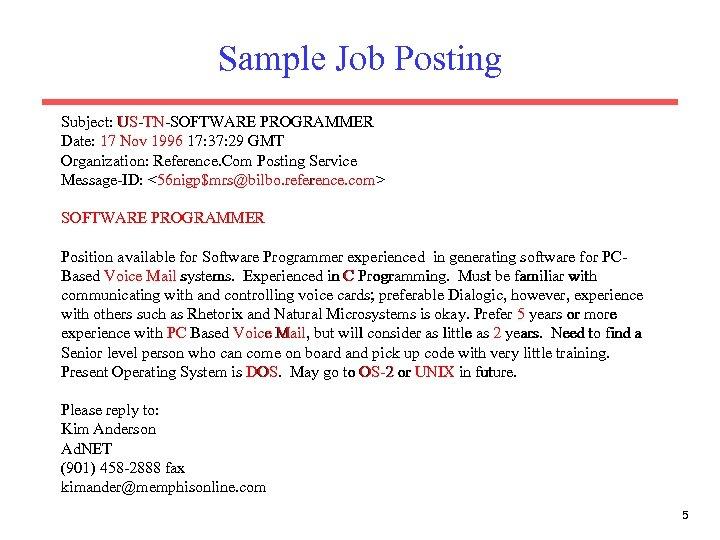 Sample Job Posting Subject: US-TN-SOFTWARE PROGRAMMER Date: 17 Nov 1996 17: 37: 29 GMT