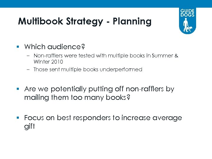 Multibook Strategy - Planning § Which audience? – Non-rafflers were tested with multiple books