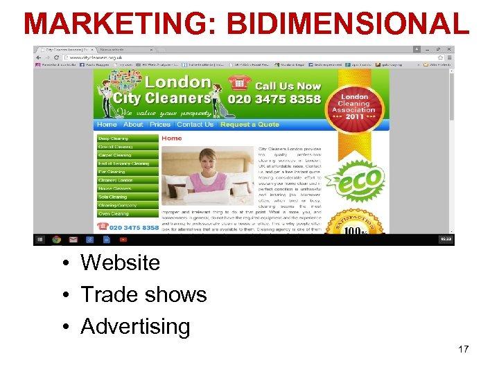 MARKETING: BIDIMENSIONAL • Website • Trade shows • Advertising 17