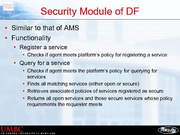 Security Module of DF • Similar to that of AMS • Functionality • Register