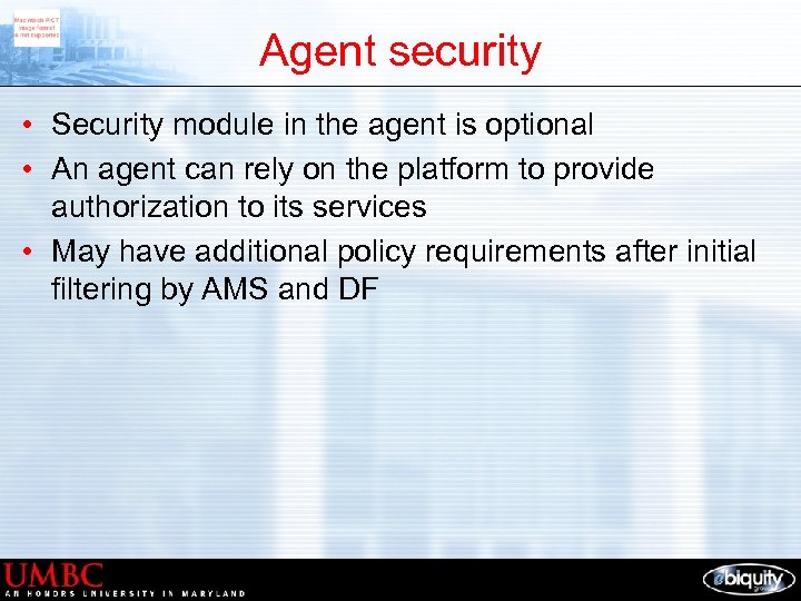 Agent security • Security module in the agent is optional • An agent can