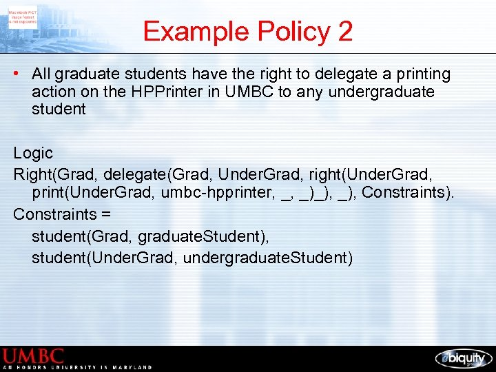 Example Policy 2 • All graduate students have the right to delegate a printing