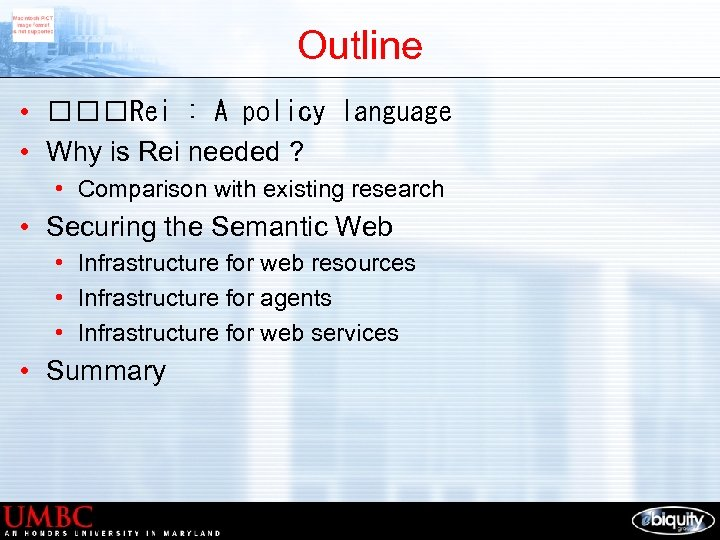 Outline • Rei : A policy language • Why is Rei needed ? •