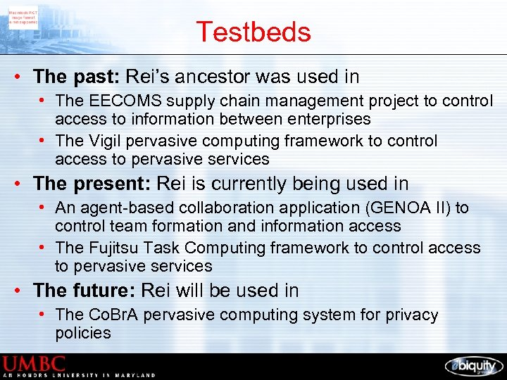 Testbeds • The past: Rei's ancestor was used in • The EECOMS supply chain