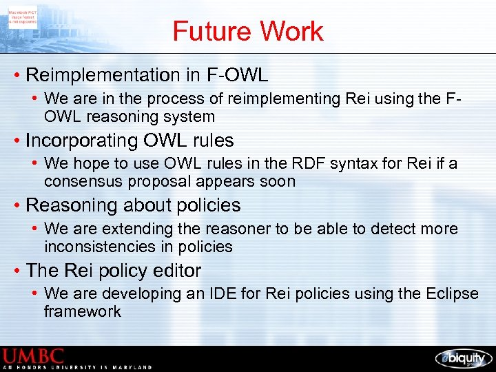 Future Work • Reimplementation in F-OWL • We are in the process of reimplementing