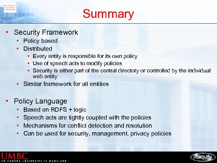 Summary • Security Framework • Policy based • Distributed • Every entity is responsible