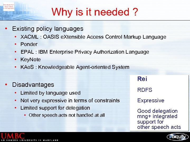 Why is it needed ? • Existing policy languages • • • XACML :