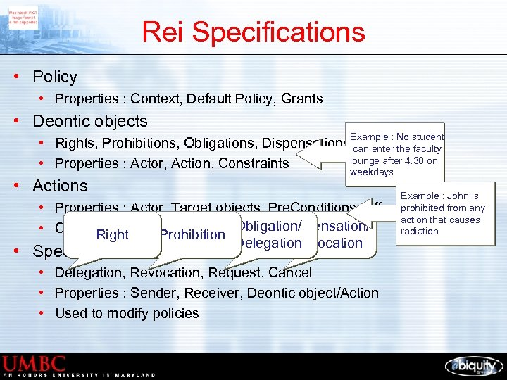 Rei Specifications • Policy • Properties : Context, Default Policy, Grants • Deontic objects