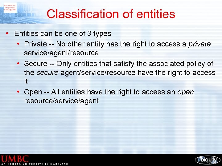 Classification of entities • Entities can be one of 3 types • Private --