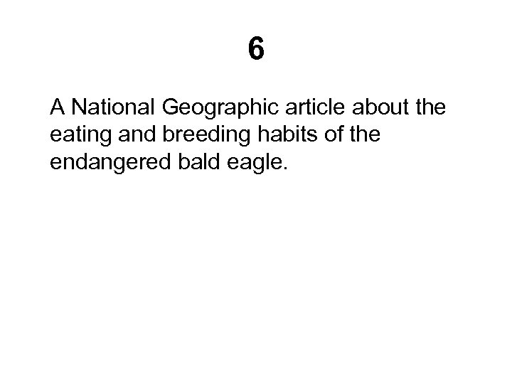 6 A National Geographic article about the eating and breeding habits of the endangered