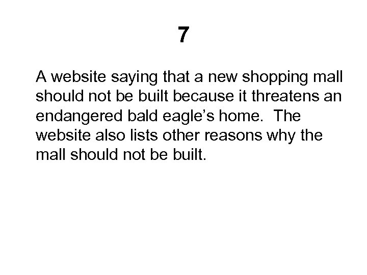 7 A website saying that a new shopping mall should not be built because