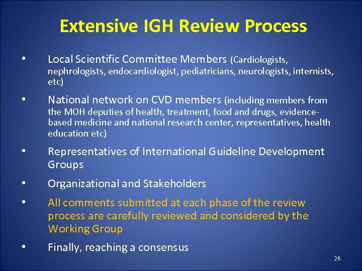 Extensive IGH Review Process • Local Scientific Committee Members (Cardiologists, • National network on