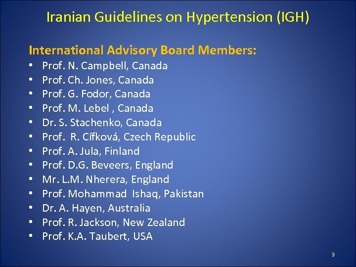 Iranian Guidelines on Hypertension (IGH) International Advisory Board Members: • • • • Prof.