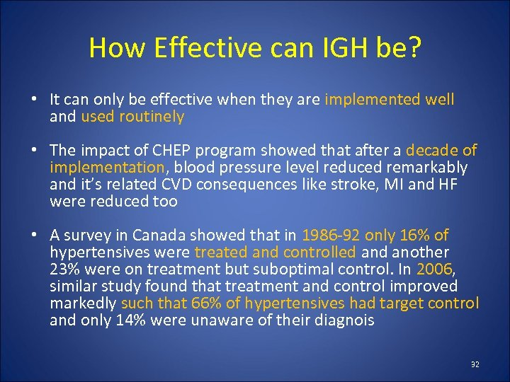 How Effective can IGH be? • It can only be effective when they are