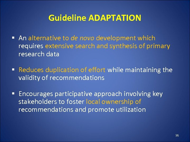 Guideline ADAPTATION § An alternative to de novo development which requires extensive search and