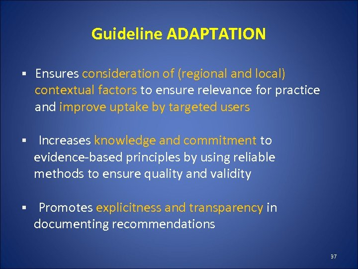 Guideline ADAPTATION § Ensures consideration of (regional and local) contextual factors to ensure relevance