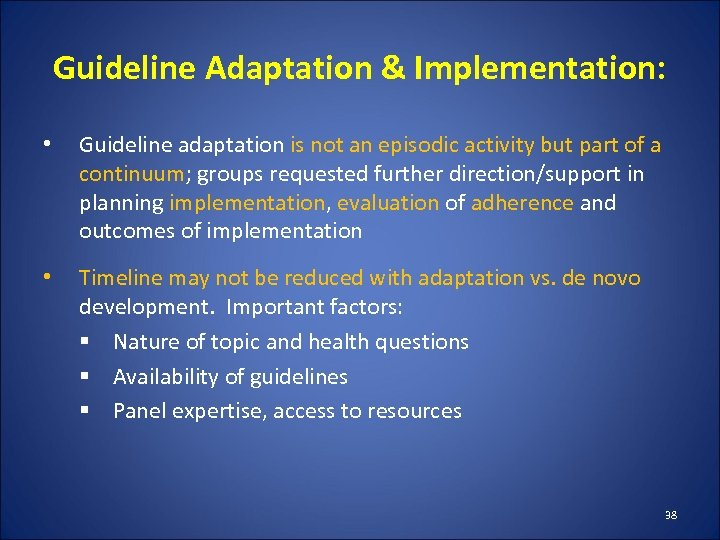 Guideline Adaptation & Implementation: • Guideline adaptation is not an episodic activity but part