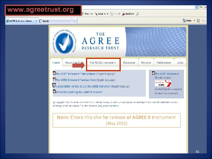 www. agreetrust. org Note: Check this site for release of AGREE II Instrument (May