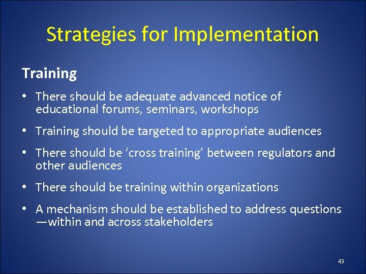 Strategies for Implementation Training • There should be adequate advanced notice of educational forums,