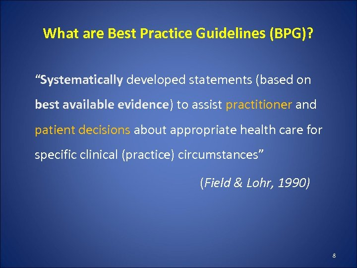 "What are Best Practice Guidelines (BPG)? ""Systematically developed statements (based on best available evidence)"