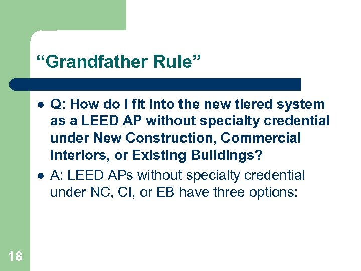 """Grandfather Rule"" l l 18 Q: How do I fit into the new tiered"
