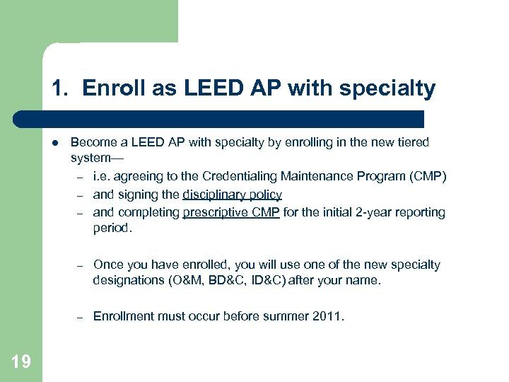 1. Enroll as LEED AP with specialty l Become a LEED AP with specialty