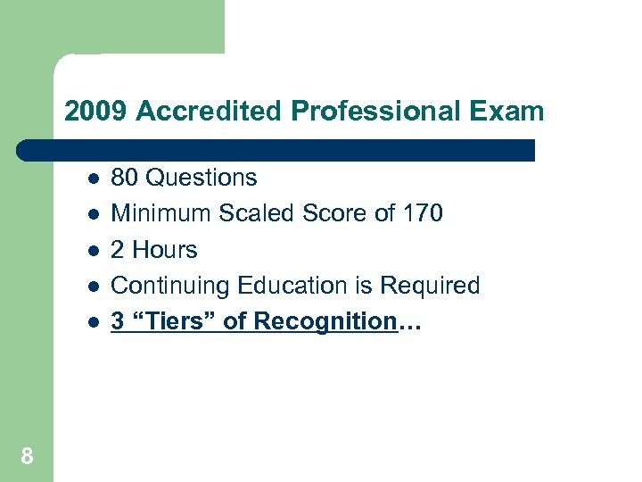2009 Accredited Professional Exam l l l 8 80 Questions Minimum Scaled Score of