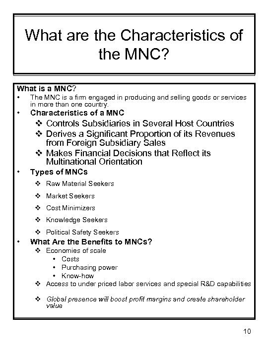 What are the Characteristics of the MNC? What is a MNC? • The MNC