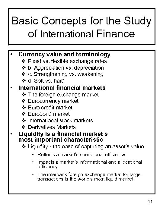 Basic Concepts for the Study of International Finance • Currency value and terminology v