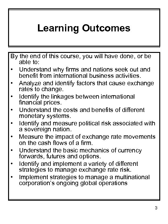 Learning Outcomes By the end of this course, you will have done, or be