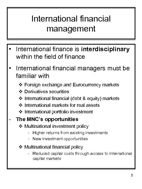 International financial management • International finance is interdisciplinary within the field of finance •