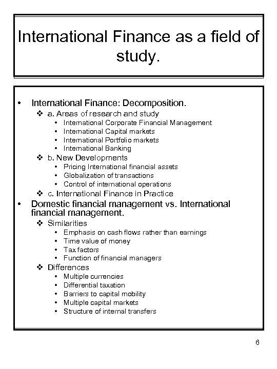 International Finance as a field of study. • International Finance: Decomposition. v a. Areas