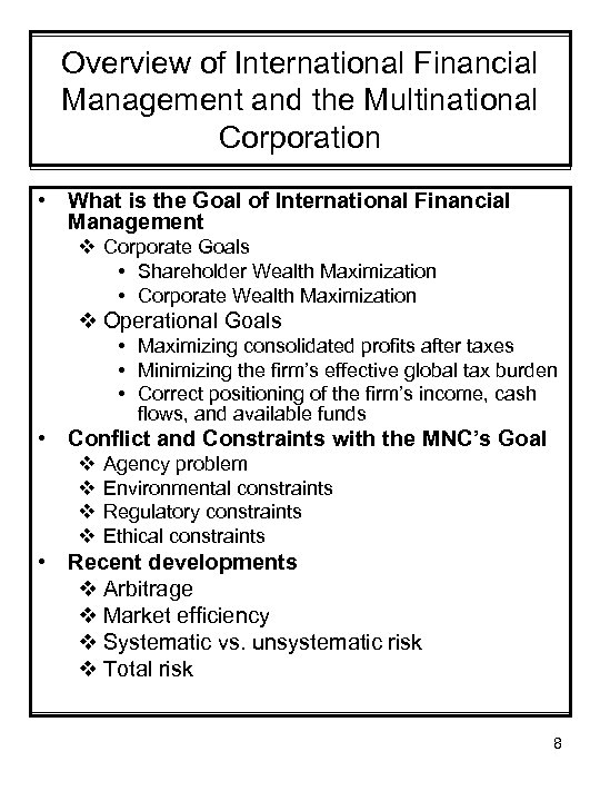 Overview of International Financial Management and the Multinational Corporation • What is the Goal