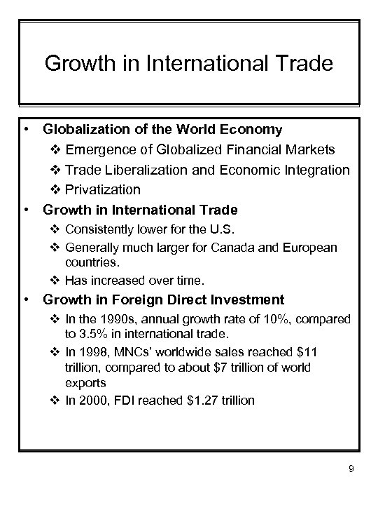 Growth in International Trade • Globalization of the World Economy v Emergence of Globalized