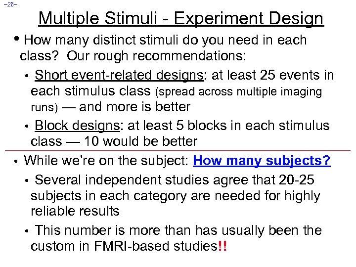 – 26– Multiple Stimuli - Experiment Design • How many distinct stimuli do you