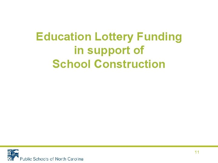 Education Lottery Funding in support of School Construction 11
