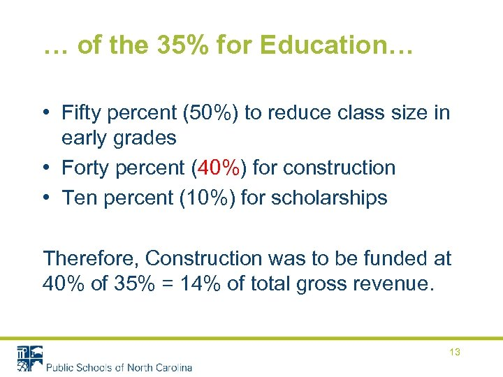 … of the 35% for Education… • Fifty percent (50%) to reduce class size