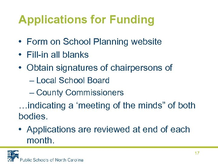 Applications for Funding • Form on School Planning website • Fill-in all blanks •