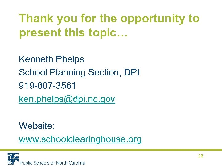 Thank you for the opportunity to present this topic… Kenneth Phelps School Planning Section,