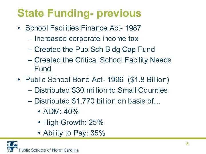 State Funding- previous • School Facilities Finance Act- 1987 – Increased corporate income tax