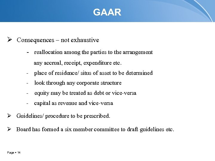 GAAR Ø Consequences – not exhaustive - reallocation among the parties to the arrangement