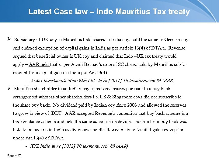 Latest Case law – Indo Mauritius Tax treaty Ø Subsidiary of UK coy in