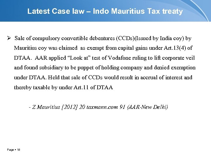 Latest Case law – Indo Mauritius Tax treaty Ø Sale of compulsory convertible debentures